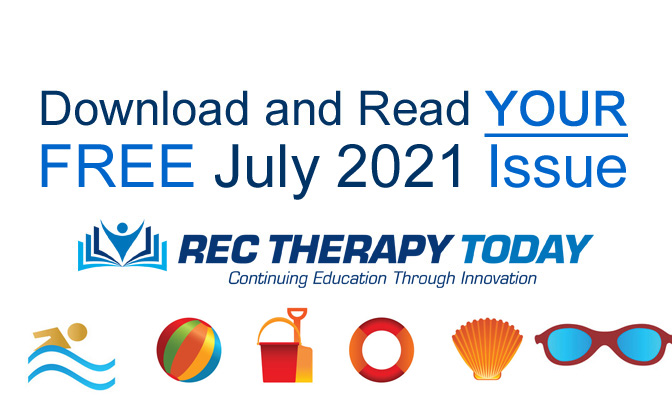 Download and Read Your FREE July 2021 Issue of Rec Therapy Today
