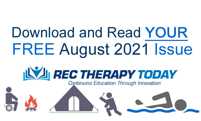 Download and Read Your FREE Aug. 2021 Issue of Rec Therapy Today.