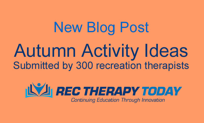 Autumn Activity Ideas – submitted by 300 recreation therapists
