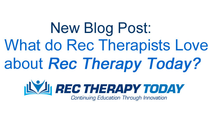 What do Rec Therapists Love About Rec Therapy Today