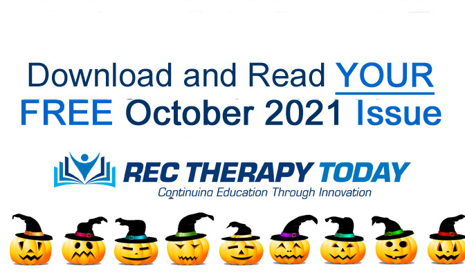 Download Your FREE October 2021 Issue of Rec Therapy Today [at our blog link here].